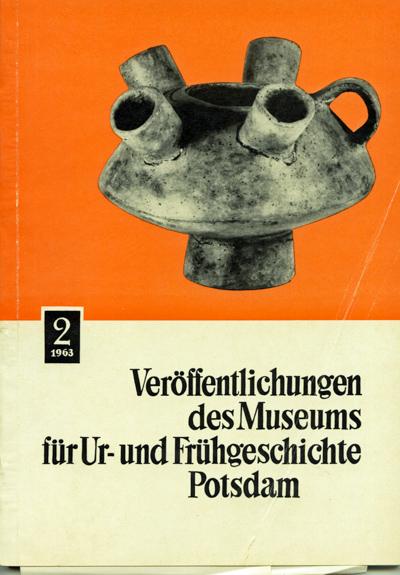 KRAMER, Sieglind (Hrg.) Veröffentlichungen des Museums für Ur- und Frühgeschichte Potsdam. Hier: Heft 2/1963.