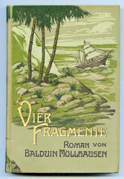 MÖLLHAUSEN, Balduin Vier Fragmente. Roman.
