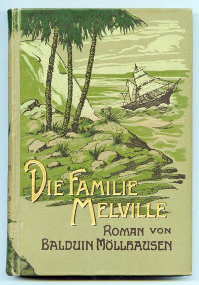MÖLLHAUSEN, Balduin Die Familie Melville. Roman.