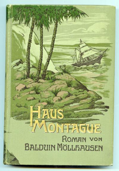 MÖLLHAUSEN, Balduin Haus Montague. Roman.
