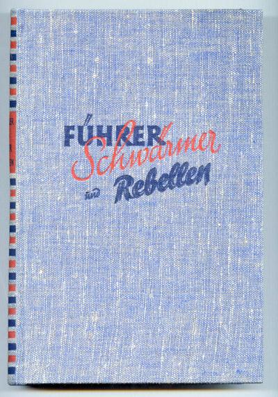 Führer, Schwärmer und Rebellen. Die großen Wunschträume der Menschheit. 458 S. mit 130 Abb.