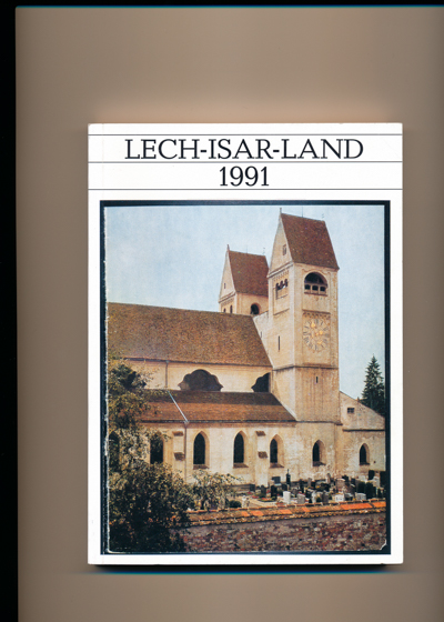 Lech-Isar-Land 1991. Organ des Heimatverbandes Lech-Isar-Land e.V..