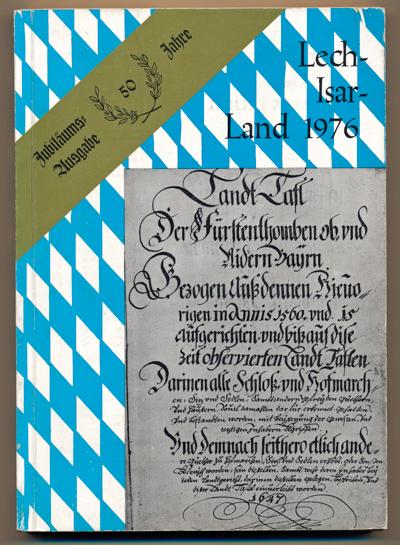 Lech-Isar-Land 1976. Organ des Heimatverbandes Lech-Isar-Land e.V..