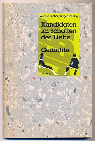 Kandidaten im Schatten der Liebe. Gedichte.