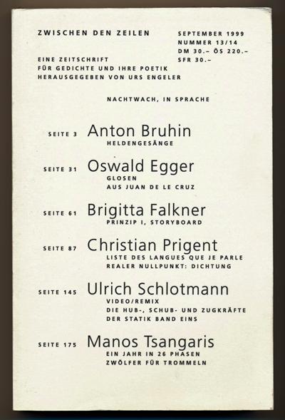 Zwischen den Zeilen. Eine Zeitschrift für Gedichte und ihre Poetik, hrggb. von Urs Engeler. hier: Nr. 13/14, September 1999.