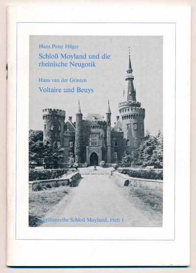 Hilger: Schloß Moyland und die rheinische Neugotik / van der Grinten: Voltaire und Beuys. Vorträge.