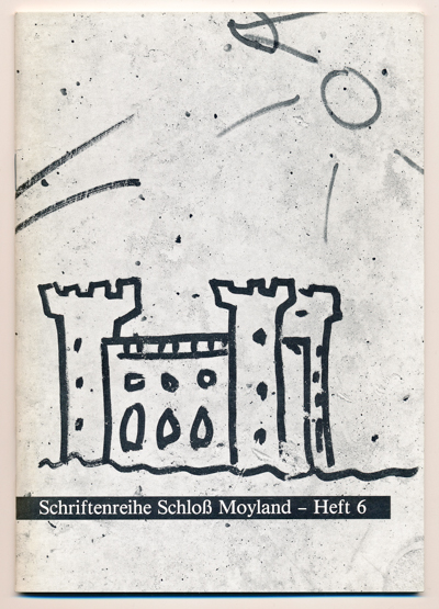 Schriftenreihe Schloß Moyland .