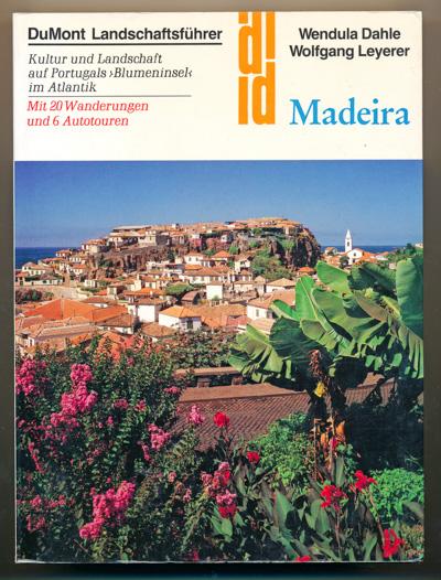 Madeira. Kultur und Landschaft auf Portugals Blumeninsel im Atlantik. 5. Aufl.