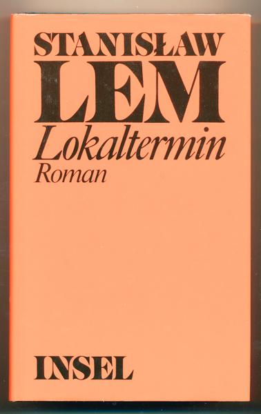 Lokaltermin. Dt. von Hubert Schumann.
