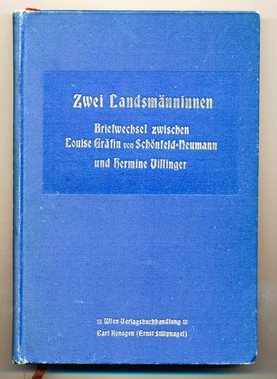 Zwei Landsmänninen. Briefwechsel zwischen Louise Gräfin von Schönfeldt-Neumann und Hermine Villinger.