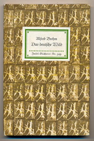 Brehm, Alfred  Das deutsche Wild.