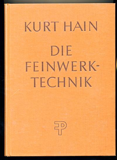 Die Feinwerktechnik. Ein Lehr- und Nachschlagewerk für Mechaniker, Feinmechaniker, Elektromechaniker, Werkzeugmacher und für das Metallgewerbe.