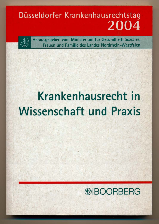MINISTERIUM FÜR GESUNDHEIT, SOZIALES, FRAUEN UND FAMILIE NRW (Hrg.) Krankenhausrecht in Wissenschaft und Praxis.
