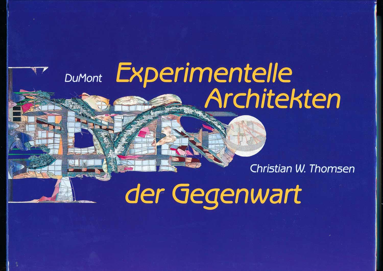 THOMSEN, Christian W. Experimentelle Architekten der Gegenwart.