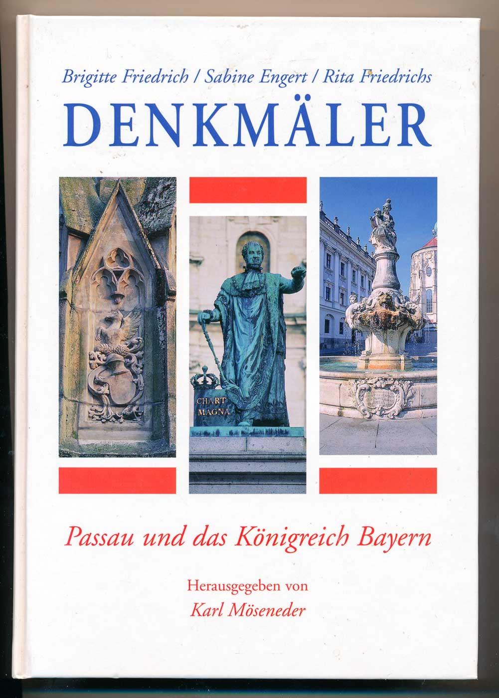 Denkmäler. Passau und das Königreich Bayern.