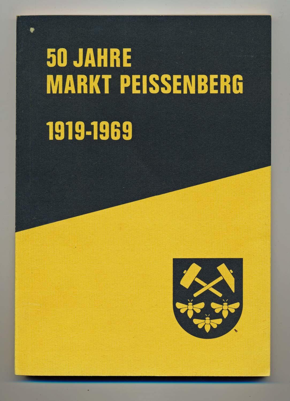 50 Jahre Markt Peißenberg 1919-1969. Festschrift zur 50-Jahrfeier der Markterhebenung Peißenberg.