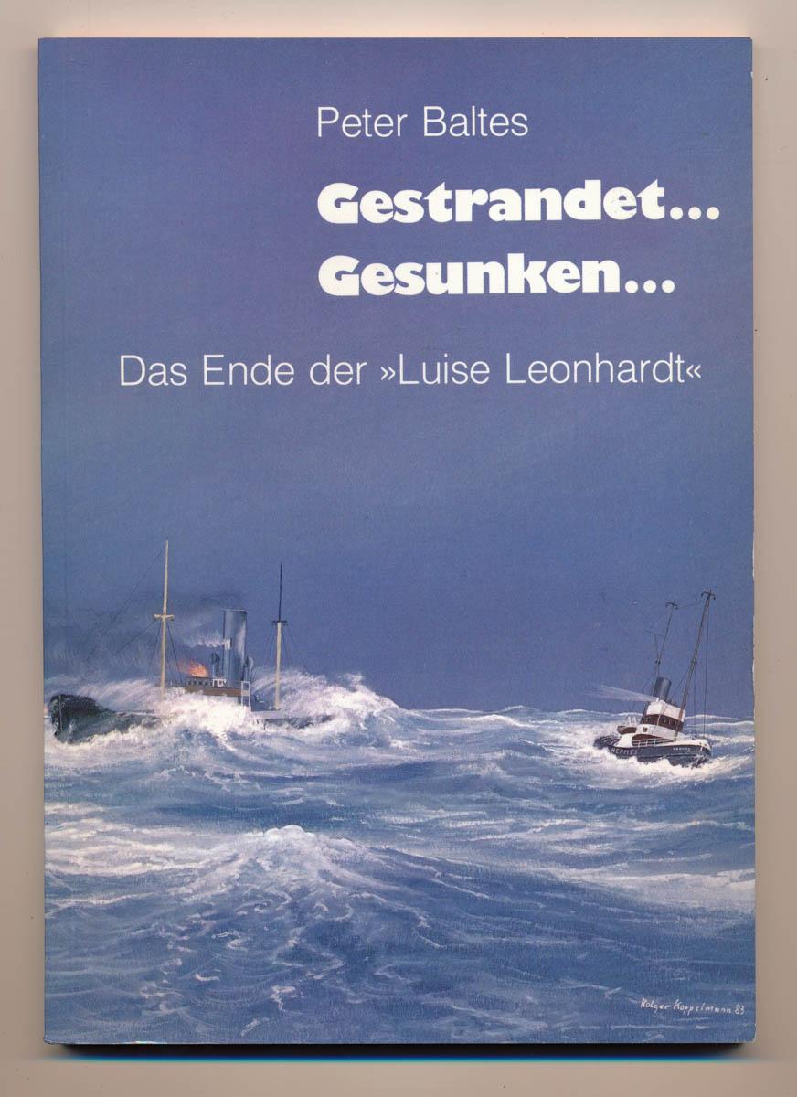 """Gestrandet.....Gesunken.....Das Ende der """"Luise Leonhardt"""". Dokumentarbericht."""