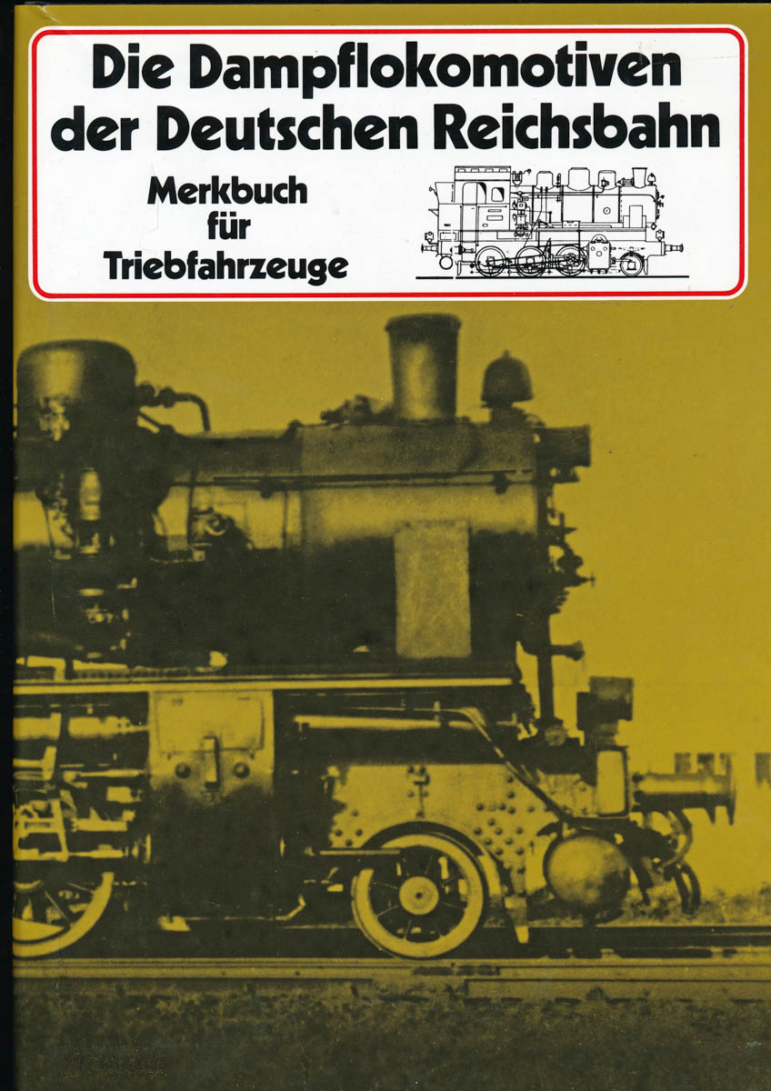 Die Dampflokomotiven der Deutschen Reichsbahn. Merkbuch für Triebfahrzeuge.