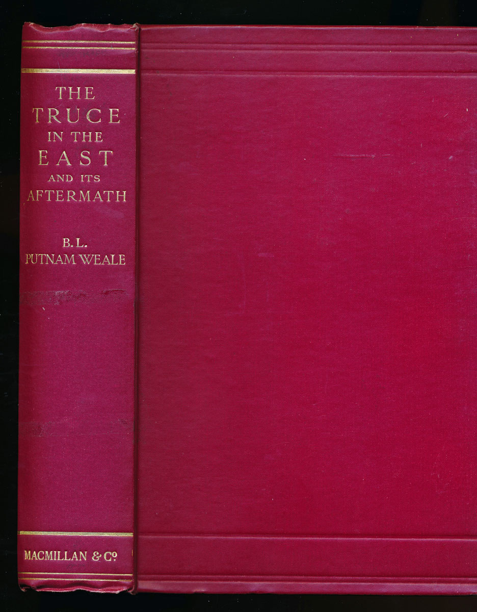 The Truce in the East and it`s Aftermath. Being the Sequel to `the Re-Shaping of the Far East`.