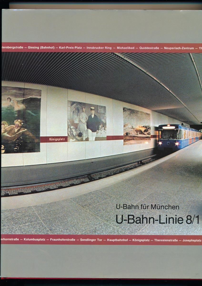 U-Bahn für München: U-Bahn-Linie 8/1. Eine Dokumentation, hrggb. von der Fa. Bilfinger + Berger.