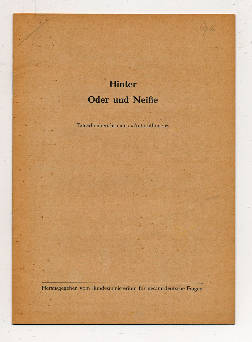 Hinter Oder und Neiße. Tatsachenbericht eines `Autochthonen`.