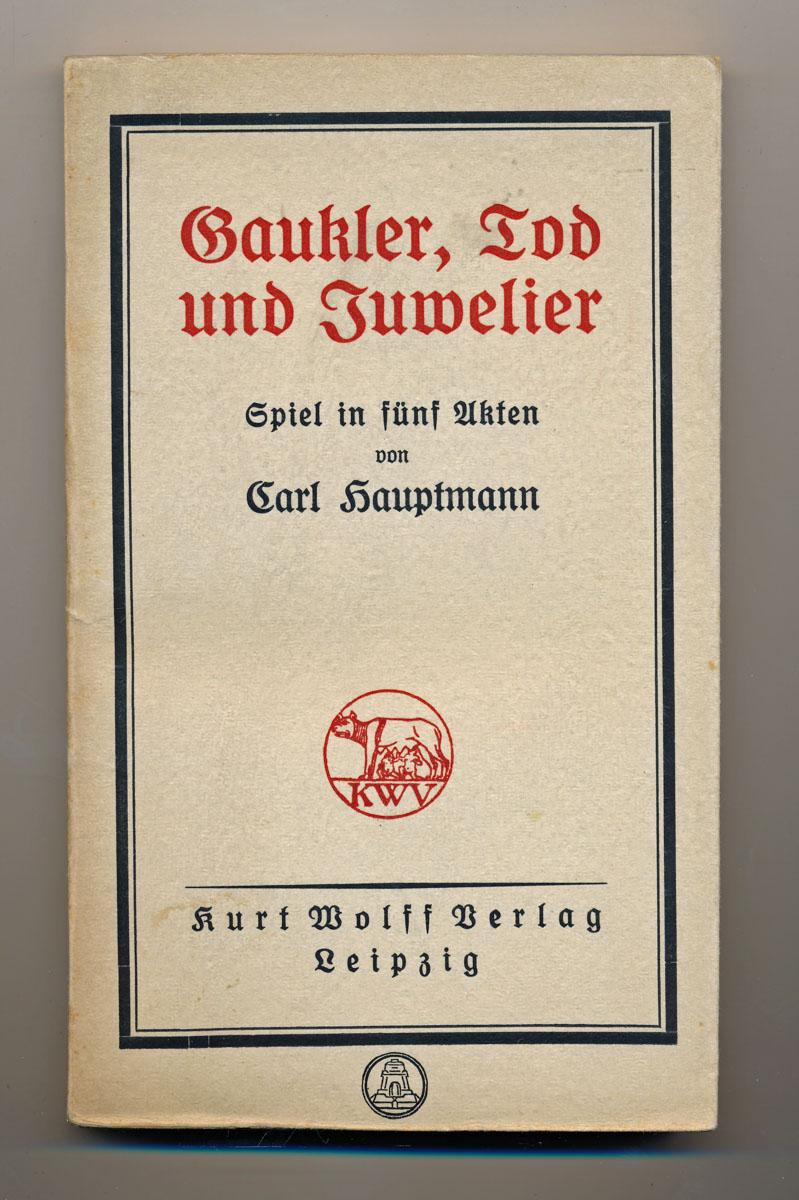 HAUPTMANN, Carl Gaukler, Tod und Juwelier. Spiel in fünf Akten.