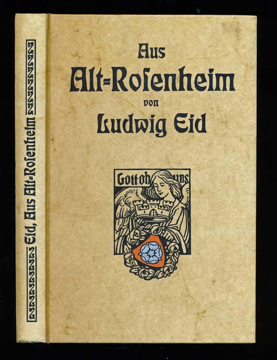Aus Alt-Rosenheim. Ausgewählte Studien zur Geschichte und Volkskunde für Rosenheim und sein Inntal.