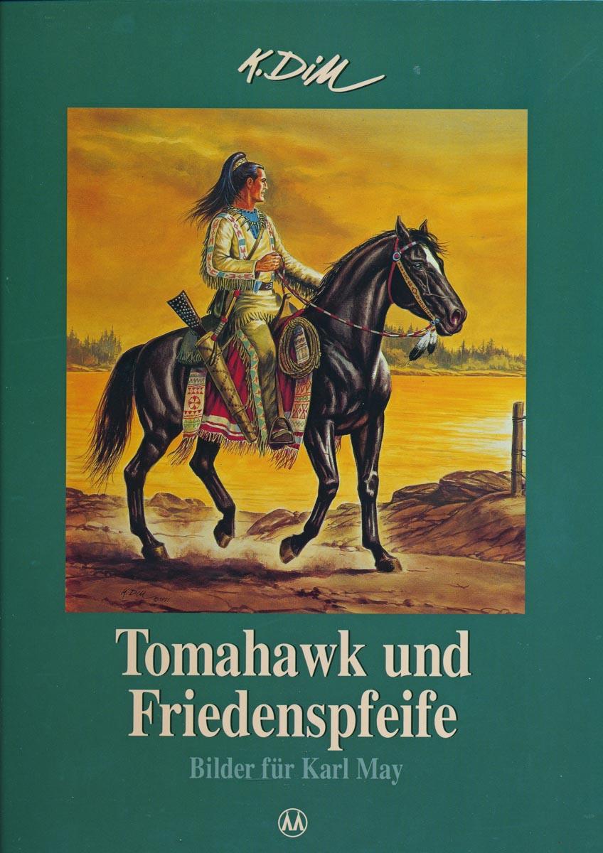 DILL, Klaus Tomahawk und Friedenspfeife: Bilder für Karl May.
