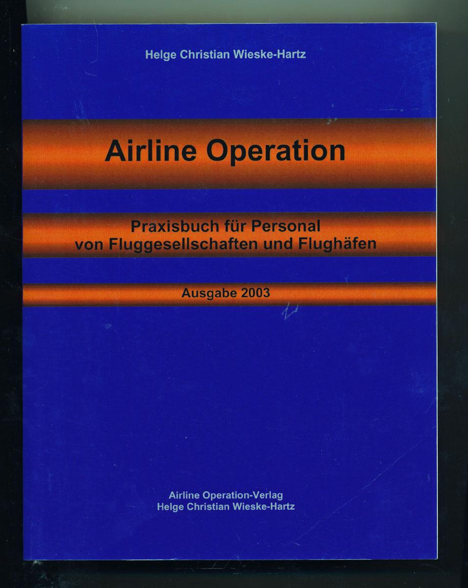 Airline Operation. Praxishandbuch für Personal von Fluggesellschaften und Flughäfen. Ausgabe 2003.