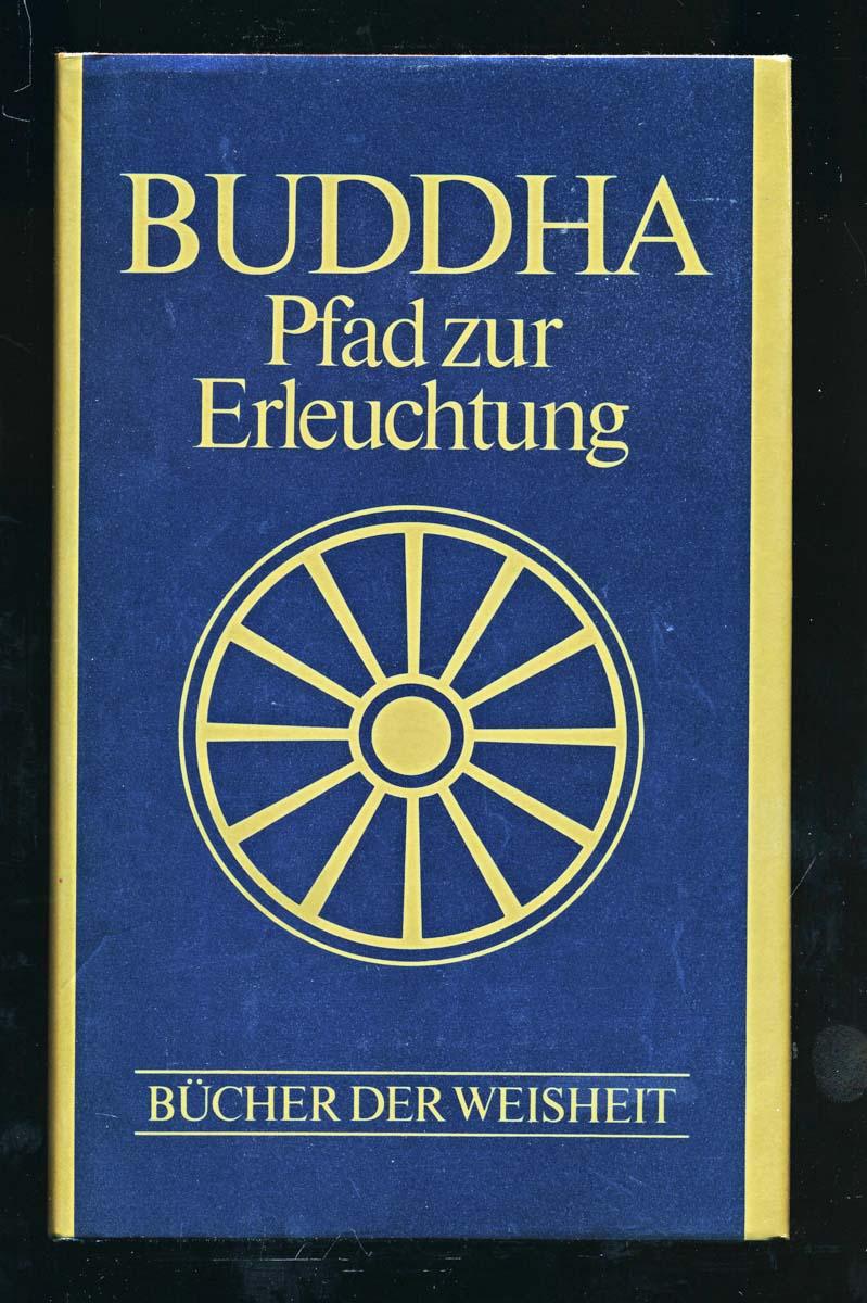 BUDDHA Pfad zur Erleuchung. Buddhistische Grundtexte.