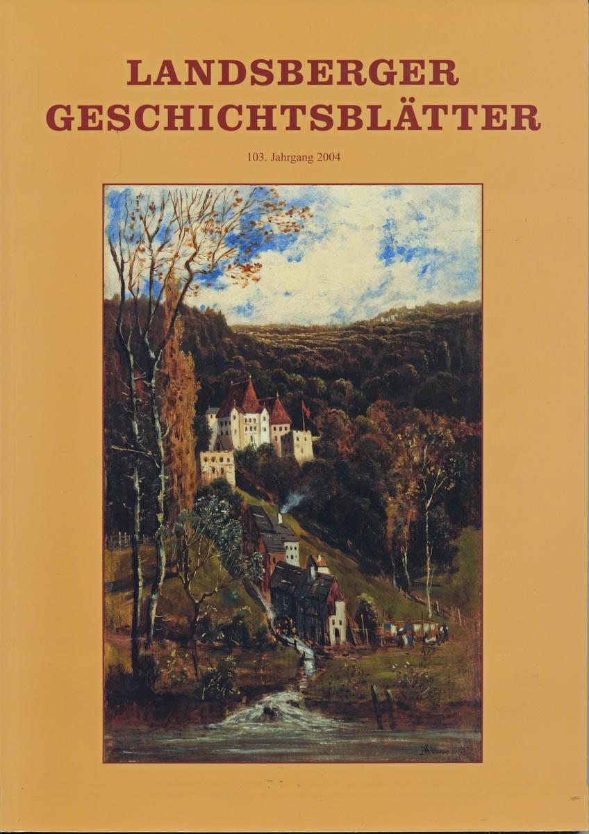 Landsberger Geschichtsblätter. hier: 103. Jahrgang 2004.