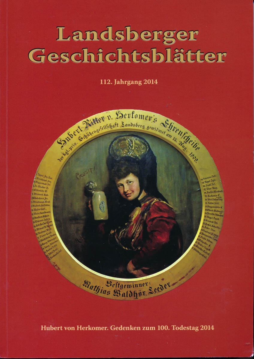 Landsberger Geschichtsblätter. hier: 112. Jahrgang 2014. Hubert von Herkomer. Gedenken zum 100. Todestag.