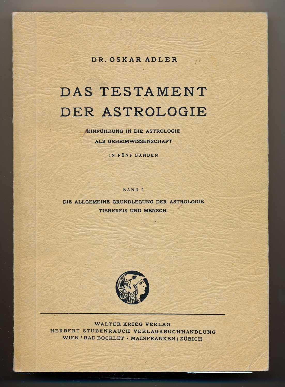 Das Testament der Astrologie. hier: Band 1 (von 5): Die allgemeine Grundlegung der Astrologie. Tierkreis und Mensch. Vierzehn esoterische Vorträge.