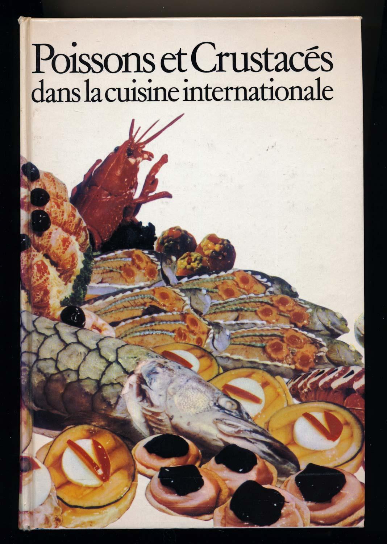 Poissons et Crustaces dans la Cuisine Internationale.