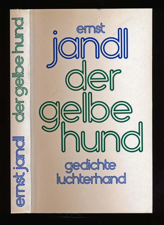 JANDL, Ernst Der gelbe Hund. Gedichte.