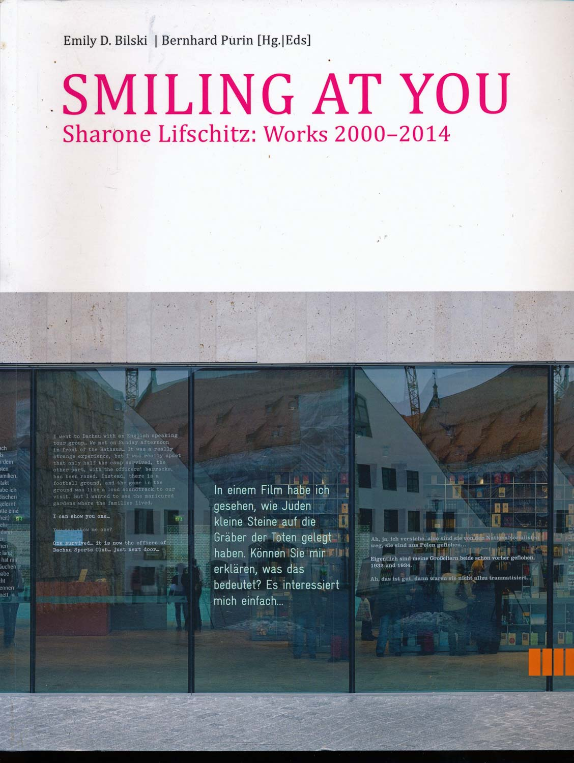 Smiling at you. Sharone Lifschitz: Works 2000 - 2014.