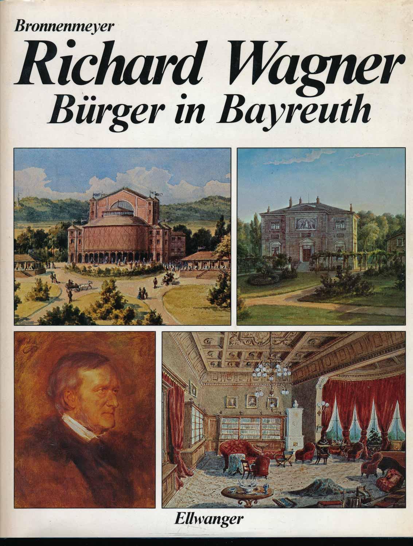 Richard Wagner. Bürger in Bayreuth. Wechselspiel von Allianz und Mesalliance.