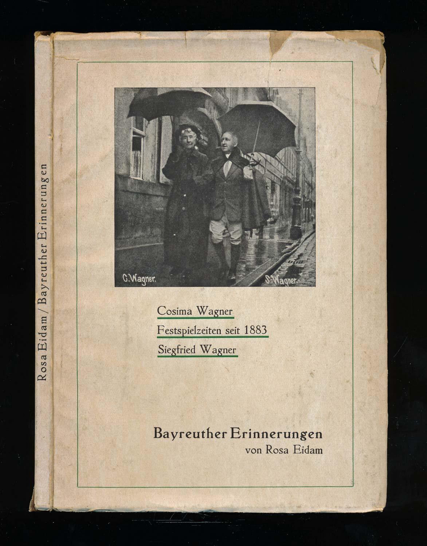 Bayreuther Erinnerungen. Cosima Wagner. Festspielzeiten seit 1883. Siegfried Wagner.