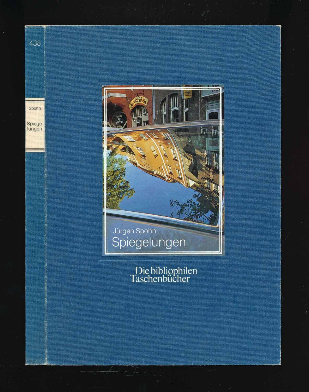 Spohn, Jürgen Spiegelungen.