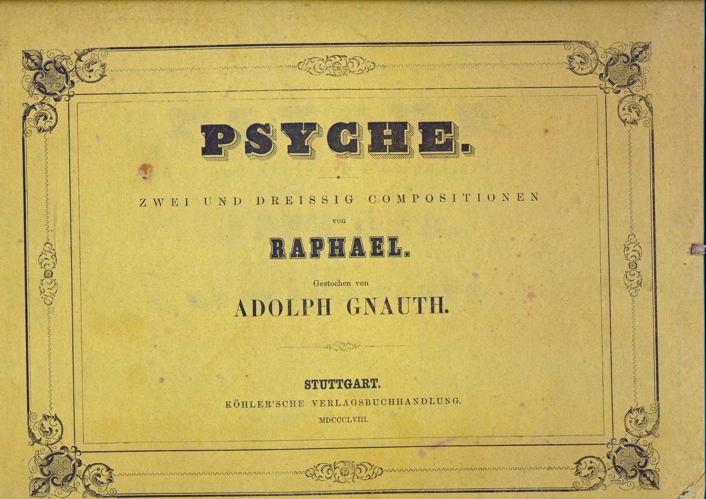 RAPHAEL Psyche. Zwei und dreißig Compositionen nach dem Mährchen des Apulejus, gestochen von Adolph Gnauth.