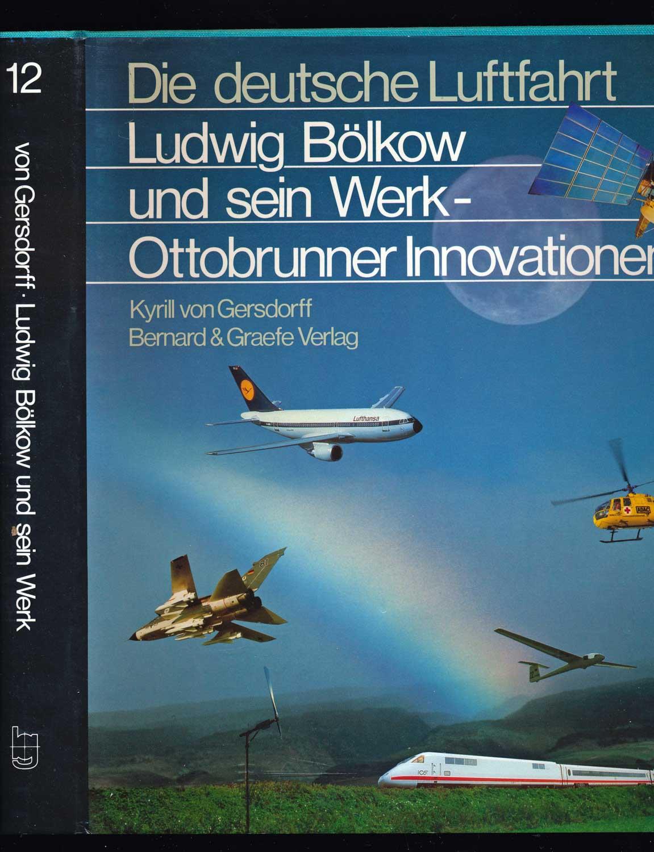 Ludwig Bölkow und sein Werk - Ottobrunner Innovationen.