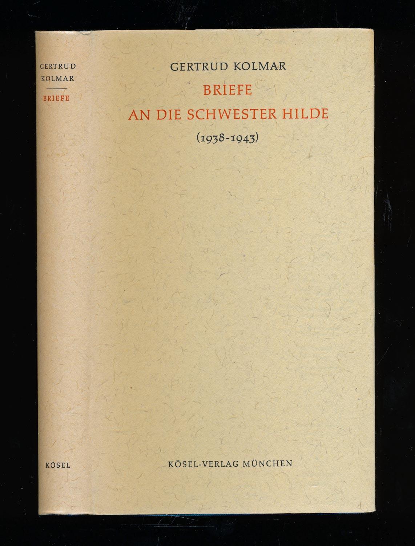 Briefe an die Schwester Hilde (1938 - 1943), hrggb. von Johanna Zeitler.