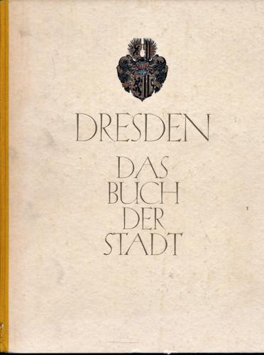 Das Buch der Stadt Dresden / The book of the City of Dresden 1924, hrggb. vom Rat der Stadt Dresden.