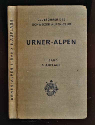 Clubführer durch die Urner Alpen. Band 2 (von 2) apart: Westlich der Reuss. 5. Aufl.