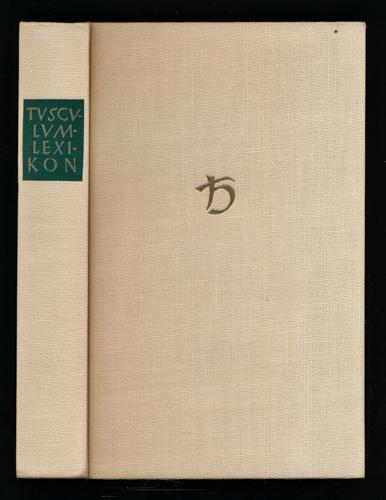 Tusculum-Lexikon der griechischen und lateinischen Literatur vom Altertum bis zur Neuzeit. 1.-5. Tsd.
