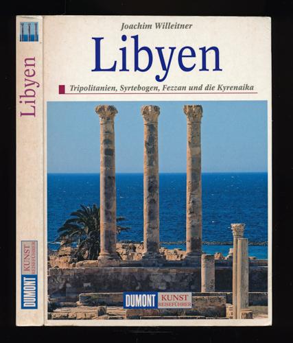 WILLEITNER, Joachim Libyen. Tripolitanien, Syrtebogen, Fezzan und die Kyrenaika. 2., aktual. Aufl.