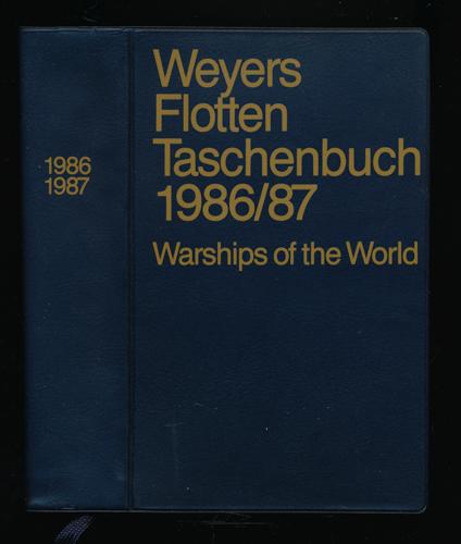 Weyers Flotten Taschenbuch 1986/87. 58. Jahrgang. Warships of the World.