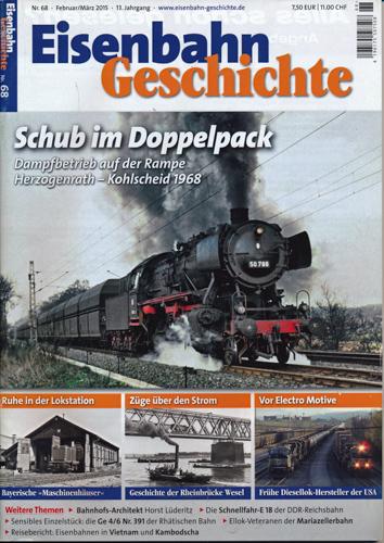 Eisenbahn Geschichte Heft Nr. 68 (Februar/März 2015): Schub im Doppelpack. Dampftbetrieb auf der Rampe Herzogenrath-Kohlscheid 1968.