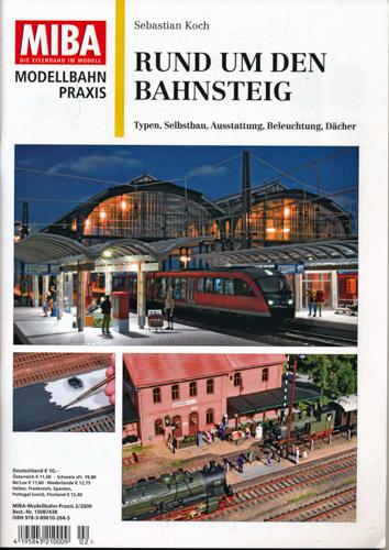 Koch, Sebastian Miba Modellbahn Praxis Heft 2/2009: Rund um den Bahnsteig. Typen, Selbstbau, Ausstattung, Beleuchtung, Dächer.
