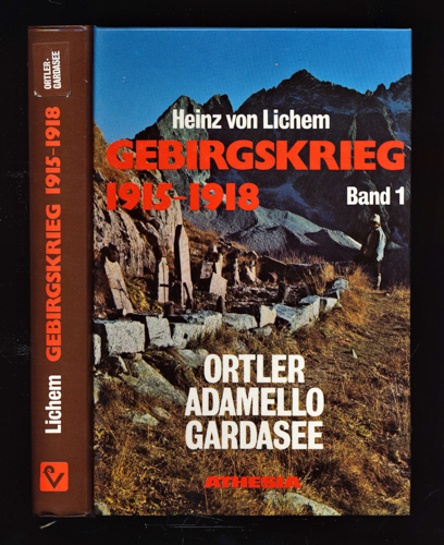 Gebirgskrieg 1915-1918. Band 1: Ortler, Adamello, Gardasee. 2. Aufl.